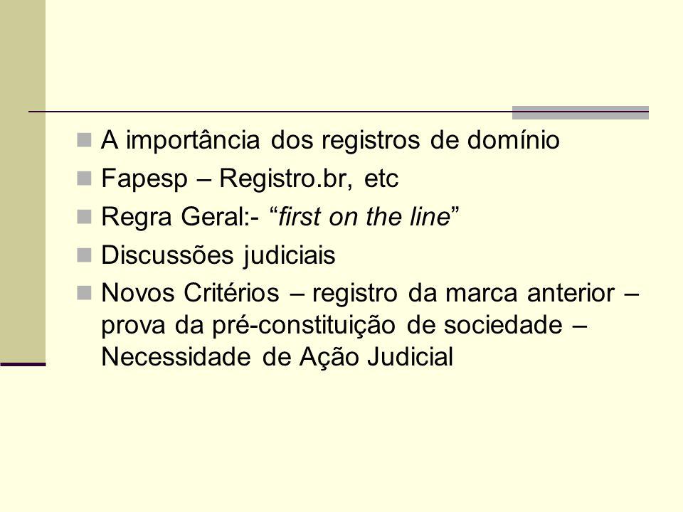 """A importância dos registros de domínio Fapesp – Registro.br, etc Regra Geral:- """"first on the line"""" Discussões judiciais Novos Critérios – registro da"""