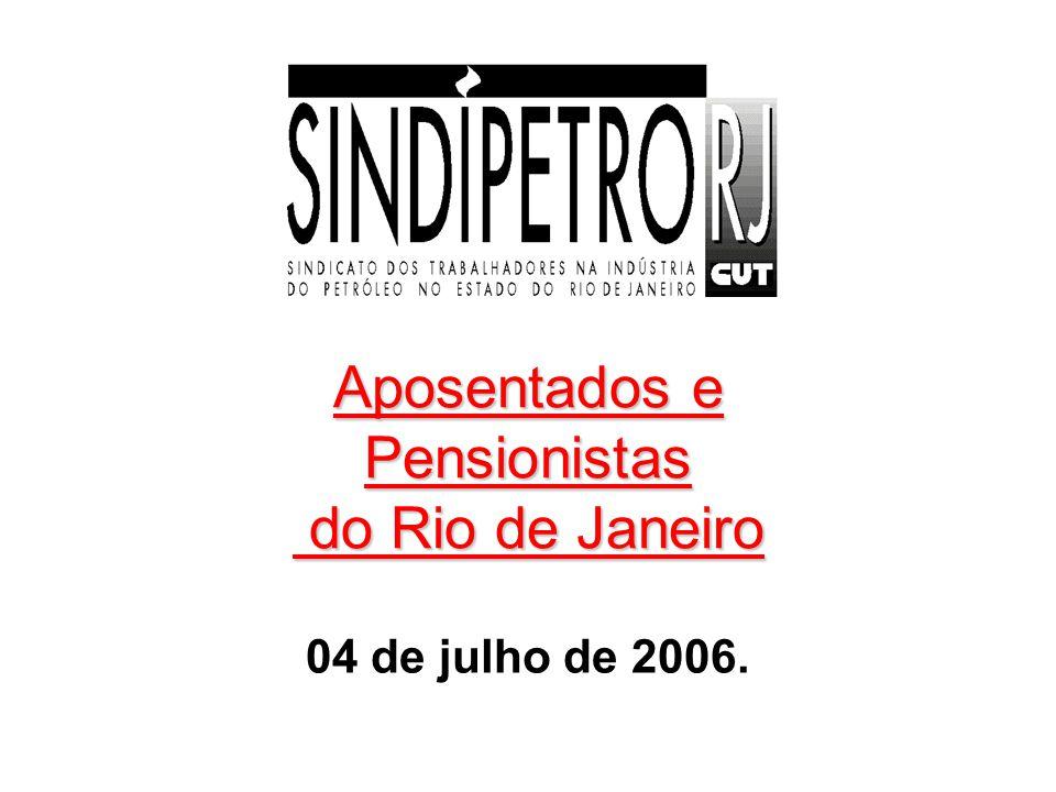 Aposentados e Pensionistas do Rio de Janeiro 04 de julho de 2006.