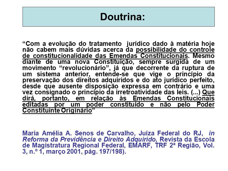 """Doutrina: """"Com a evolução do tratamento jurídico dado à matéria hoje não cabem mais dúvidas acerca da possibilidade do controle de constitucionalidade"""