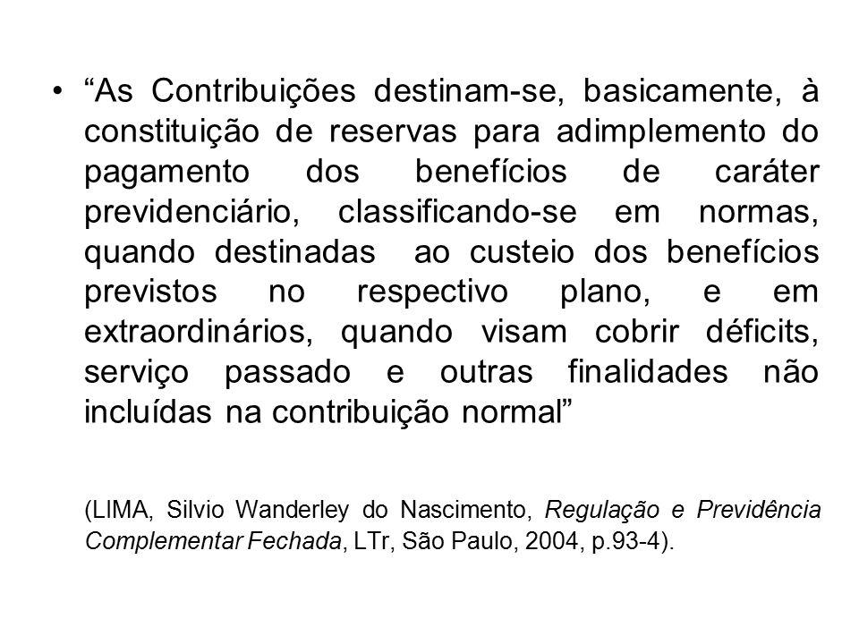 """""""As Contribuições destinam-se, basicamente, à constituição de reservas para adimplemento do pagamento dos benefícios de caráter previdenciário, classi"""