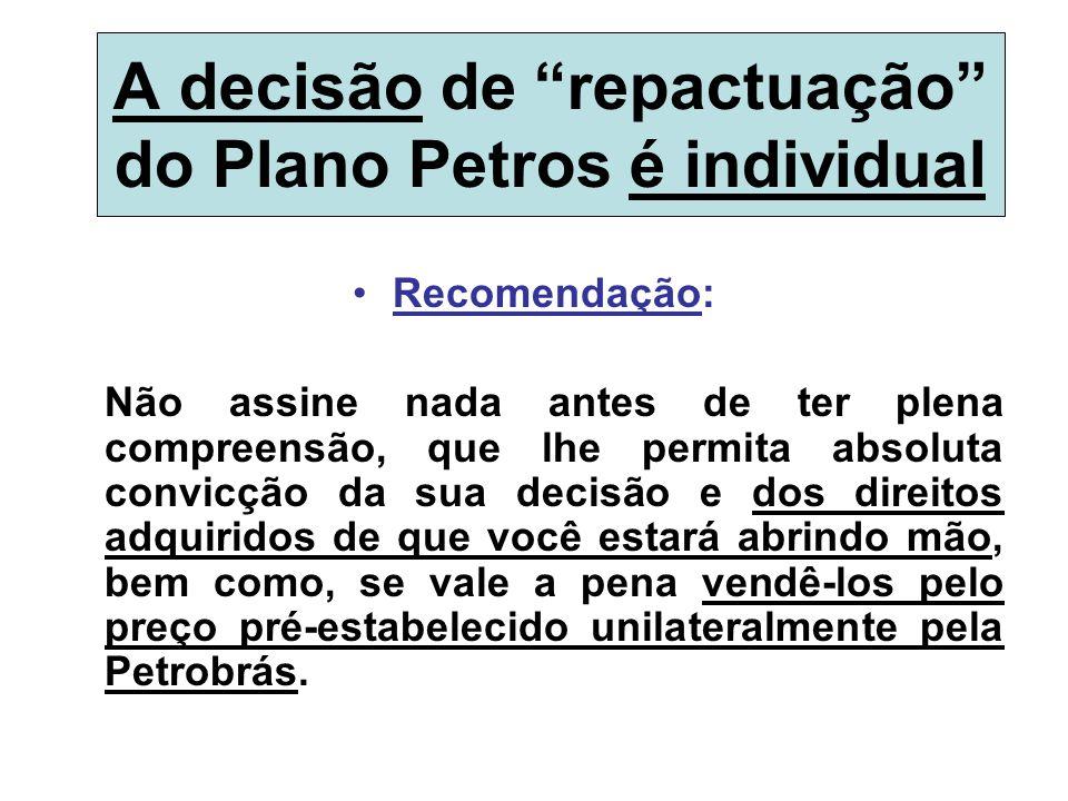 """A decisão de """"repactuação"""" do Plano Petros é individual Recomendação: Não assine nada antes de ter plena compreensão, que lhe permita absoluta convicç"""