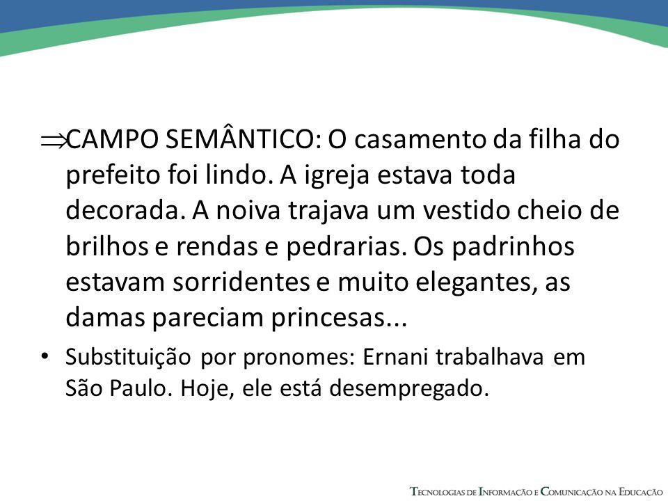  CAMPO SEMÂNTICO: O casamento da filha do prefeito foi lindo.