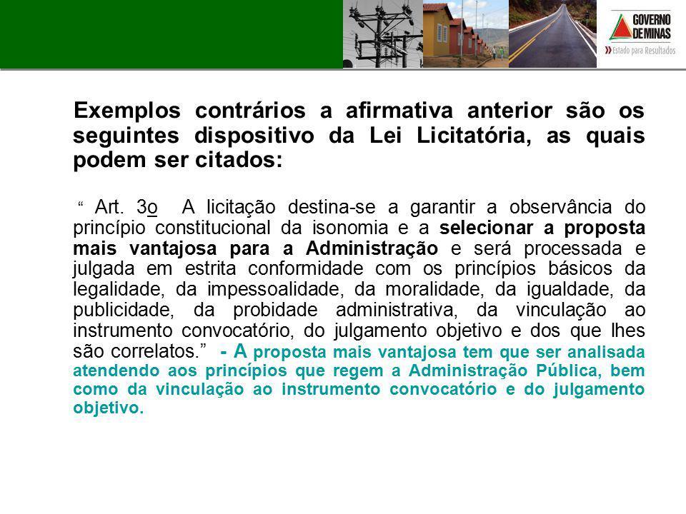 """Exemplos contrários a afirmativa anterior são os seguintes dispositivo da Lei Licitatória, as quais podem ser citados: """" Art. 3o A licitação destina-s"""