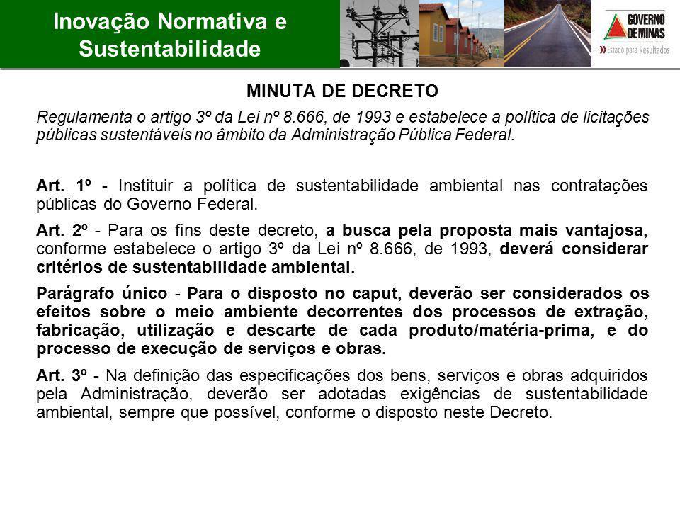 Inovação Normativa e Sustentabilidade MINUTA DE DECRETO Regulamenta o artigo 3º da Lei nº 8.666, de 1993 e estabelece a política de licitações pública