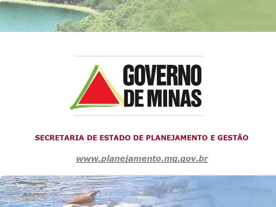 SECRETARIA DE ESTADO DE PLANEJAMENTO E GESTÃO www.planejamento.mg.gov.br