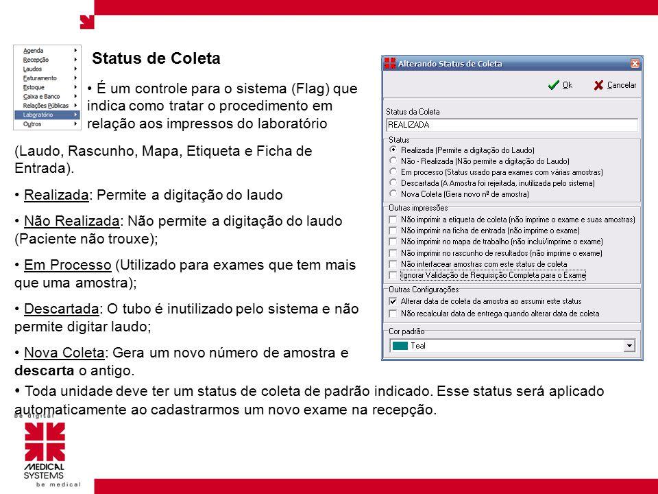 Indicação de Status de Coleta (Padrão) Padrão Realizada Permite que os impressos sejam acionados em qualquer ponto.