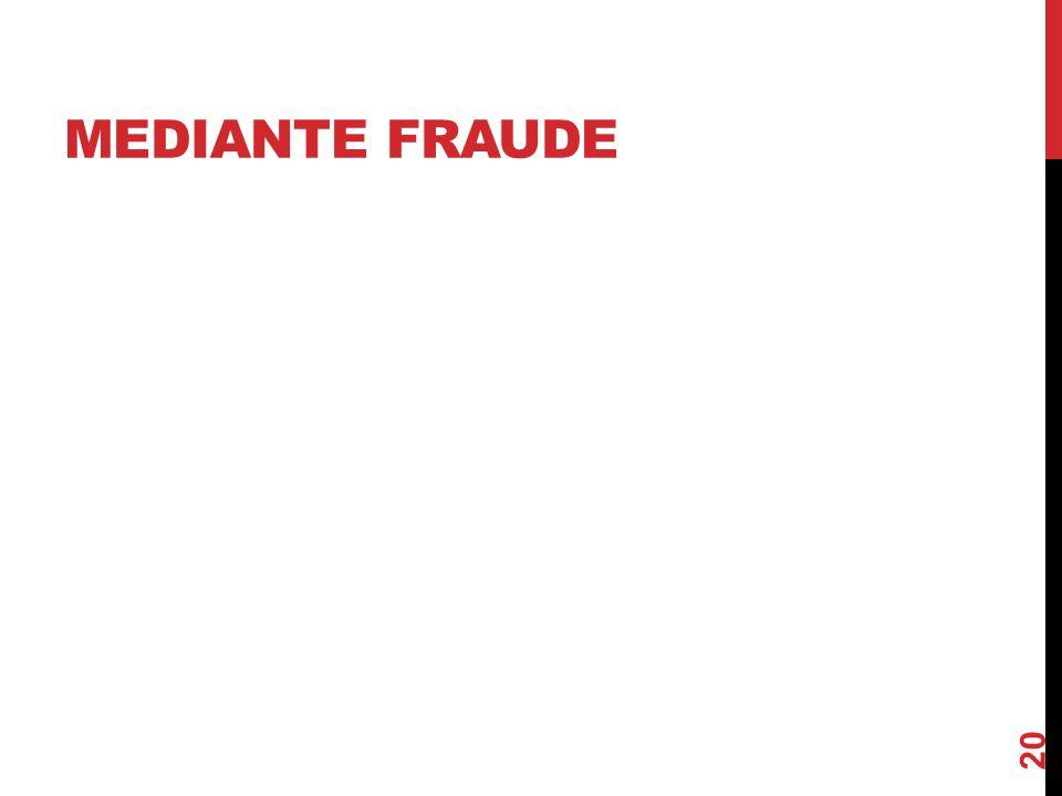 MEDIANTE FRAUDE 20