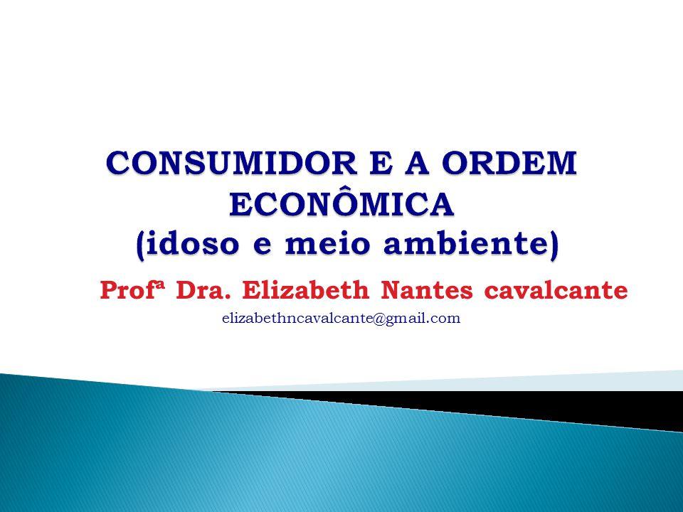 Profª Dra. Elizabeth Nantes cavalcante elizabethncavalcante@gmail.com