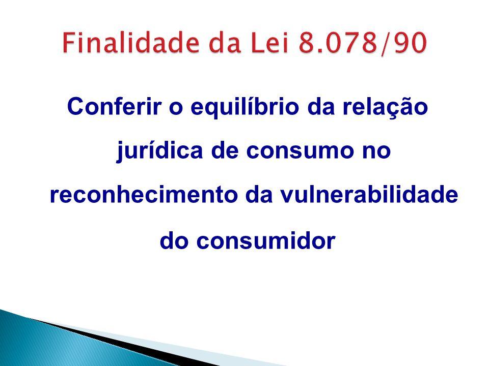 Conferir o equilíbrio da relação jurídica de consumo no reconhecimento da vulnerabilidade do consumidor