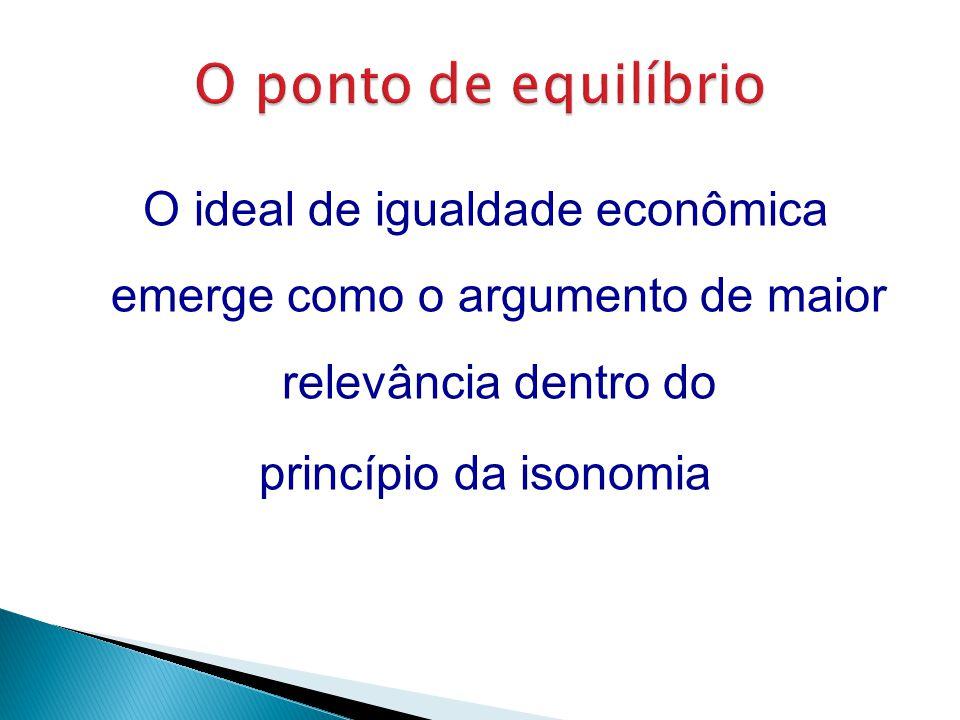O ideal de igualdade econômica emerge como o argumento de maior relevância dentro do princípio da isonomia