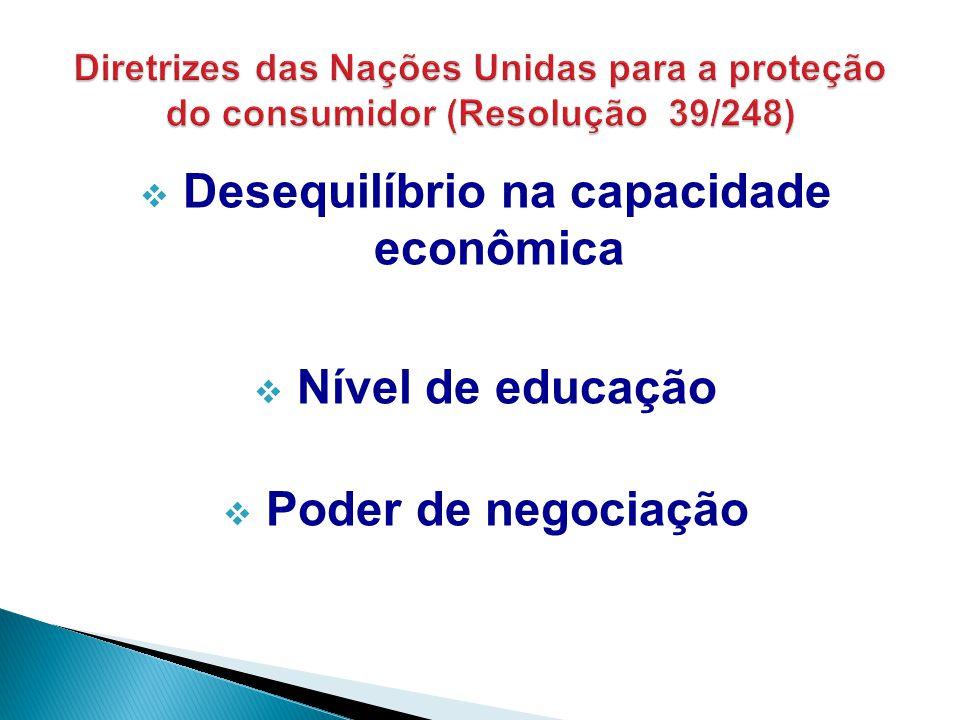  Desequilíbrio na capacidade econômica  Nível de educação  Poder de negociação