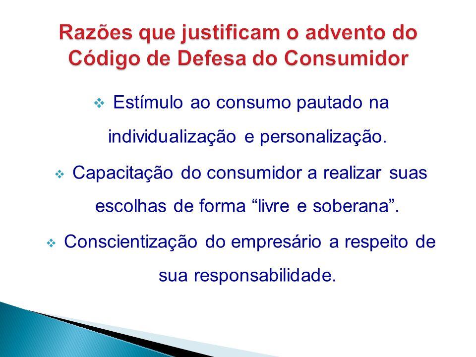 """ Estímulo ao consumo pautado na individualização e personalização.  Capacitação do consumidor a realizar suas escolhas de forma """"livre e soberana""""."""