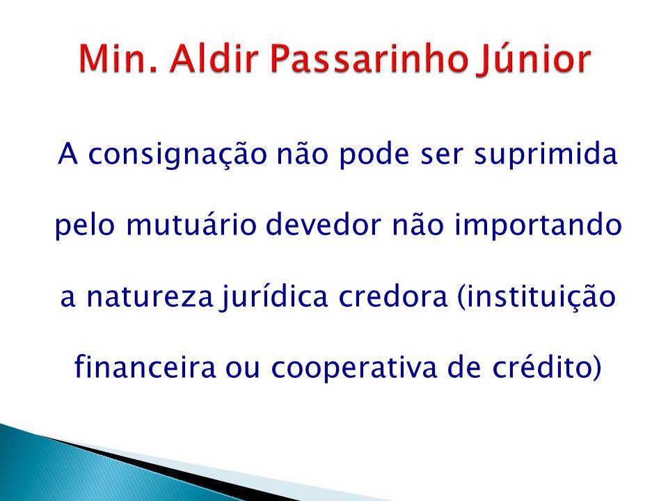 A consignação não pode ser suprimida pelo mutuário devedor não importando a natureza jurídica credora (instituição financeira ou cooperativa de crédit