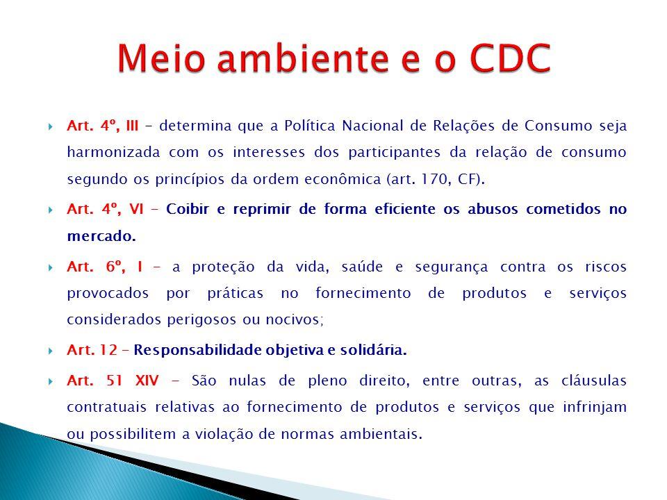  Art. 4º, III - determina que a Política Nacional de Relações de Consumo seja harmonizada com os interesses dos participantes da relação de consumo s