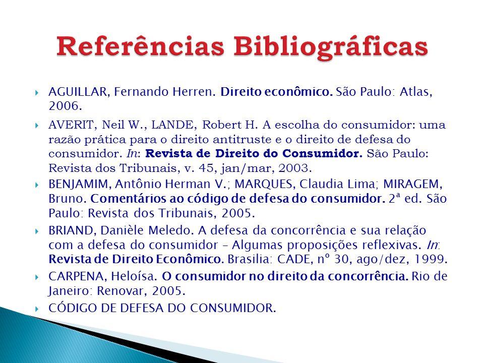  AGUILLAR, Fernando Herren. Direito econômico. São Paulo: Atlas, 2006.  AVERIT, Neil W., LANDE, Robert H. A escolha do consumidor: uma razão prática