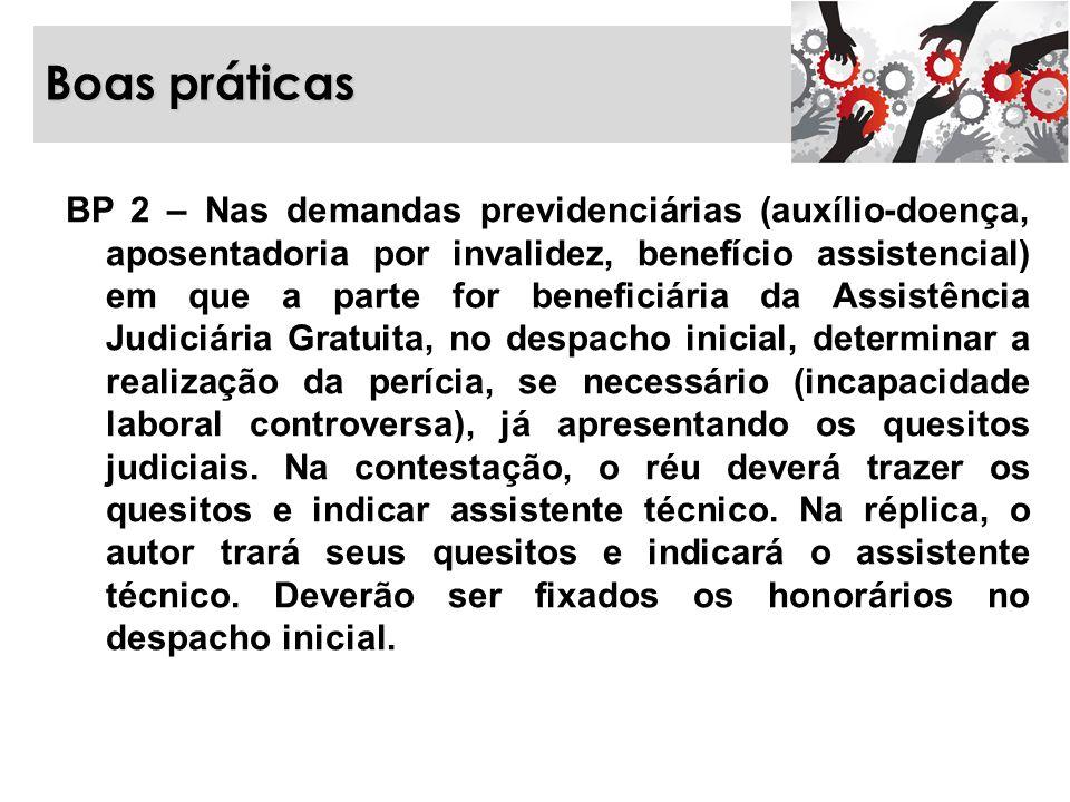Boas práticas BP 2 – Nas demandas previdenciárias (auxílio-doença, aposentadoria por invalidez, benefício assistencial) em que a parte for beneficiári