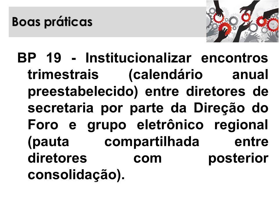 Boas práticas BP 19 - Institucionalizar encontros trimestrais (calendário anual preestabelecido) entre diretores de secretaria por parte da Direção do