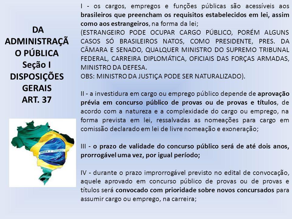 I - os cargos, empregos e funções públicas são acessíveis aos brasileiros que preencham os requisitos estabelecidos em lei, assim como aos estrangeiro