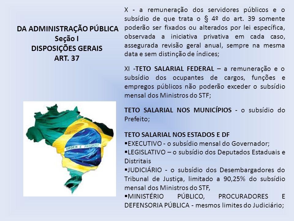 X - a remuneração dos servidores públicos e o subsídio de que trata o § 4º do art.