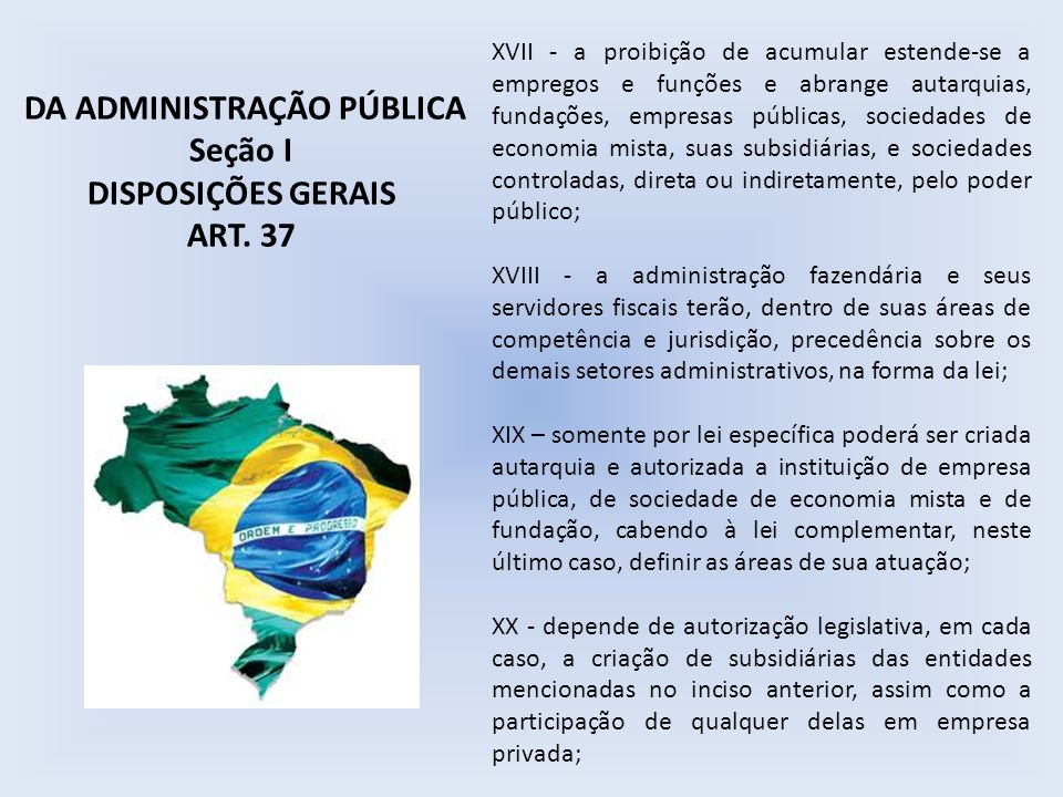 XVII - a proibição de acumular estende-se a empregos e funções e abrange autarquias, fundações, empresas públicas, sociedades de economia mista, suas