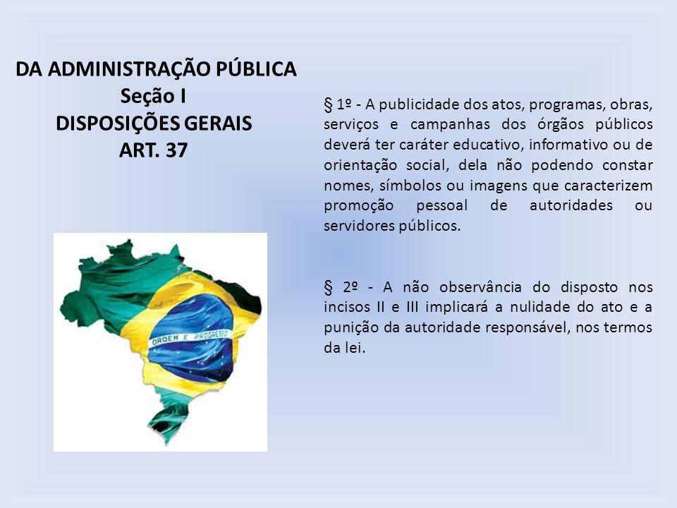 § 1º - A publicidade dos atos, programas, obras, serviços e campanhas dos órgãos públicos deverá ter caráter educativo, informativo ou de orientação s