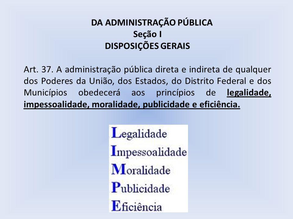 DA ADMINISTRAÇÃO PÚBLICA Seção I DISPOSIÇÕES GERAIS Art.