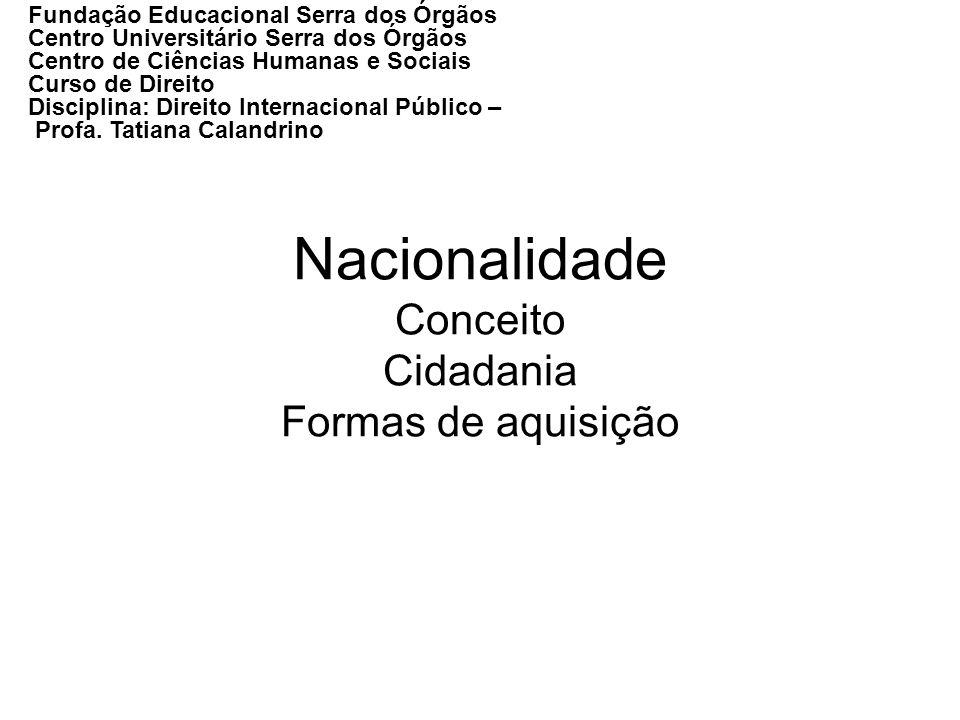 Convenção Americana de Direitos Humanos (Pacto de São José da Costa Rica) Adotada em 22 de novembro de 1969 Promulgação no Brasil: decreto nº 678/1992 Artigo 20 - Direito à nacionalidade 1.