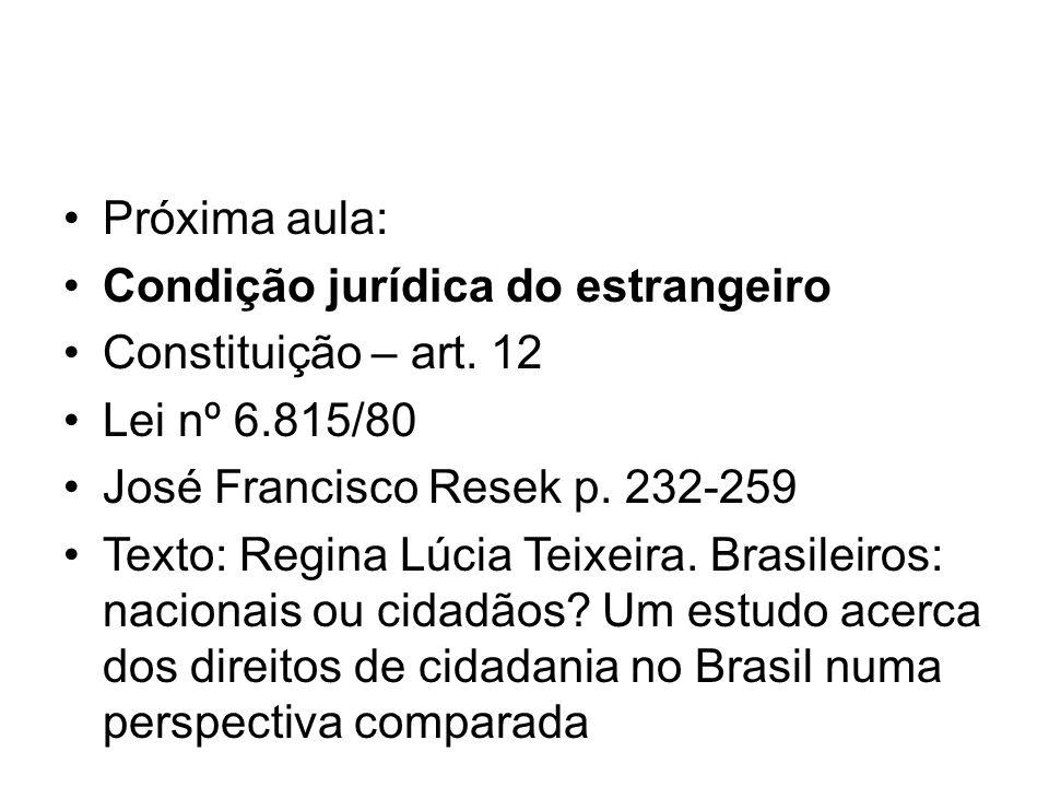 Próxima aula: Condição jurídica do estrangeiro Constituição – art.