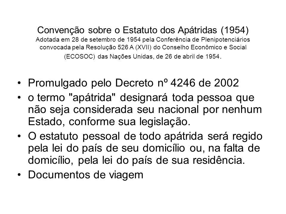 Convenção sobre o Estatuto dos Apátridas (1954) Adotada em 28 de setembro de 1954 pela Conferência de Plenipotenciários convocada pela Resolução 526 A (XVII) do Conselho Econômico e Social (ECOSOC) das Nações Unidas, de 26 de abril de 1954.