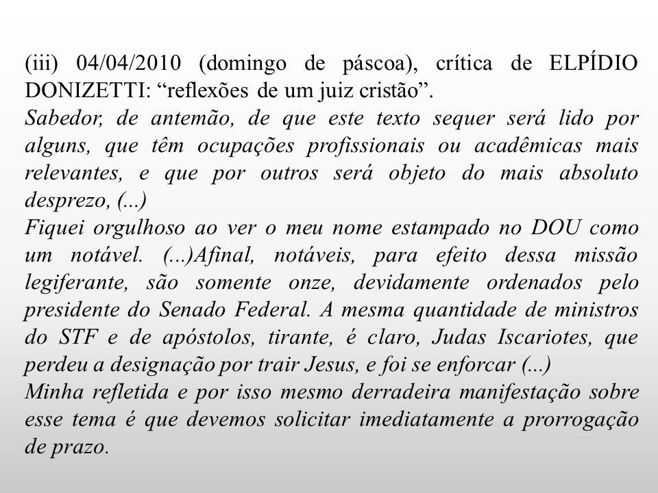 """(iii) 04/04/2010 (domingo de páscoa), crítica de ELPÍDIO DONIZETTI: """"reflexões de um juiz cristão"""". Sabedor, de antemão, de que este texto sequer será"""
