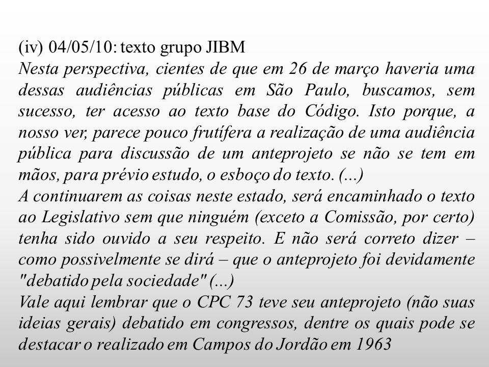(iv) 04/05/10: texto grupo JIBM Nesta perspectiva, cientes de que em 26 de março haveria uma dessas audiências públicas em São Paulo, buscamos, sem su