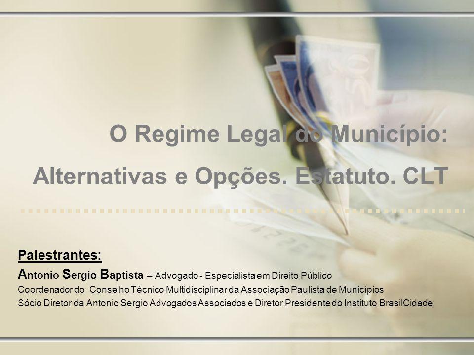 O Regime Legal do Município: Alternativas e Opções.