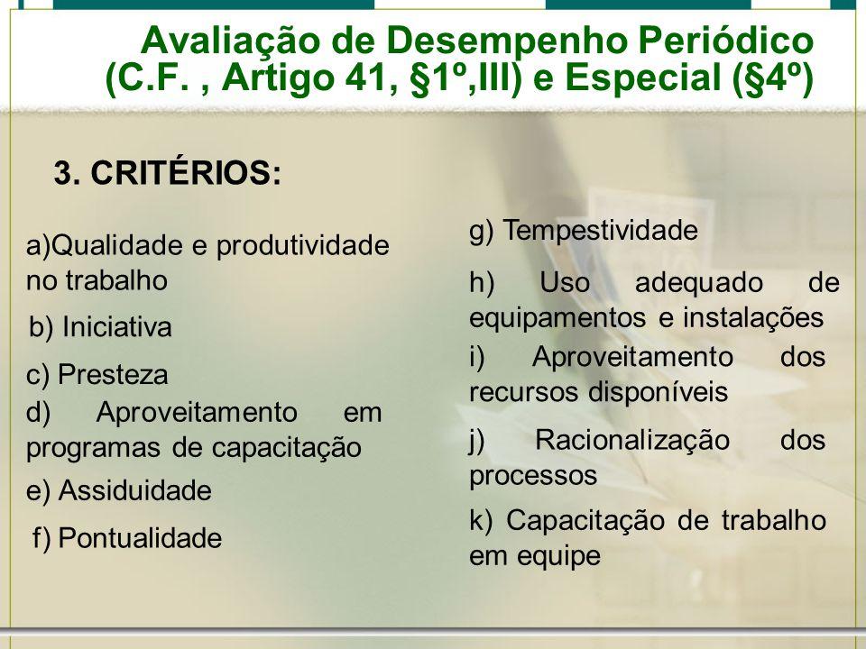 Avaliação de Desempenho Periódico (C.F., Artigo 41, §1º,III) e Especial (§4º) 3.