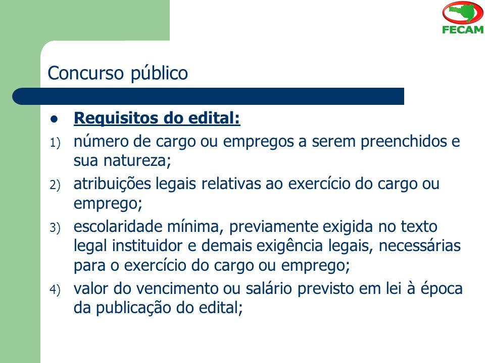 Concurso público Requisitos do edital: 1) número de cargo ou empregos a serem preenchidos e sua natureza; 2) atribuições legais relativas ao exercício