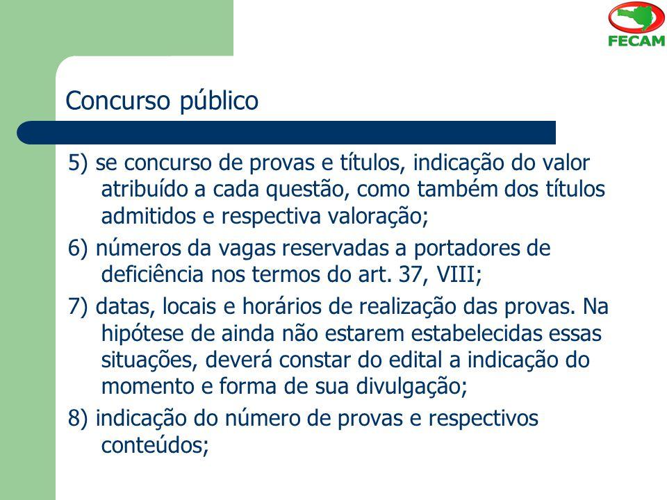 Concurso público 5) se concurso de provas e títulos, indicação do valor atribuído a cada questão, como também dos títulos admitidos e respectiva valor