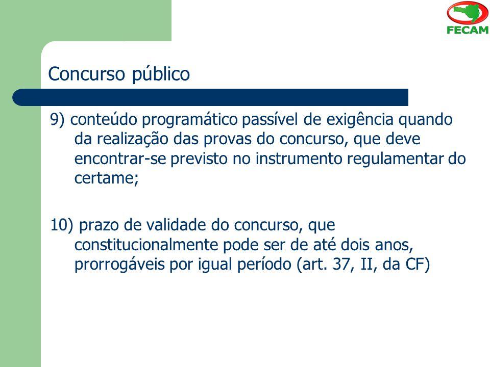 Concurso público 9) conteúdo programático passível de exigência quando da realização das provas do concurso, que deve encontrar-se previsto no instrum