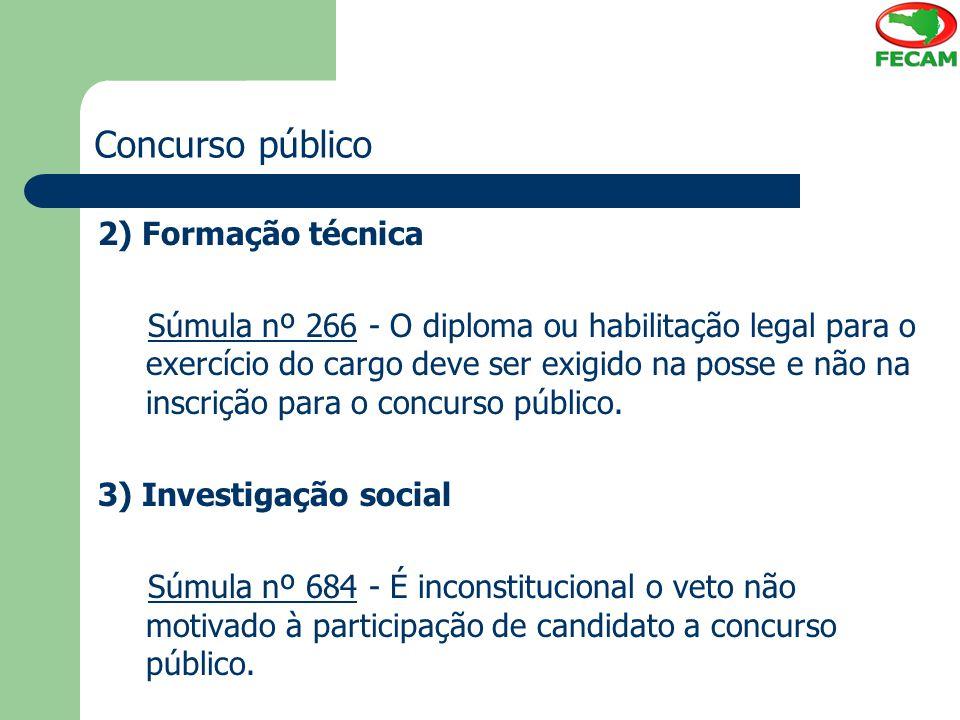Concurso público 2) Formação técnica Súmula nº 266 - O diploma ou habilitação legal para o exercício do cargo deve ser exigido na posse e não na inscr
