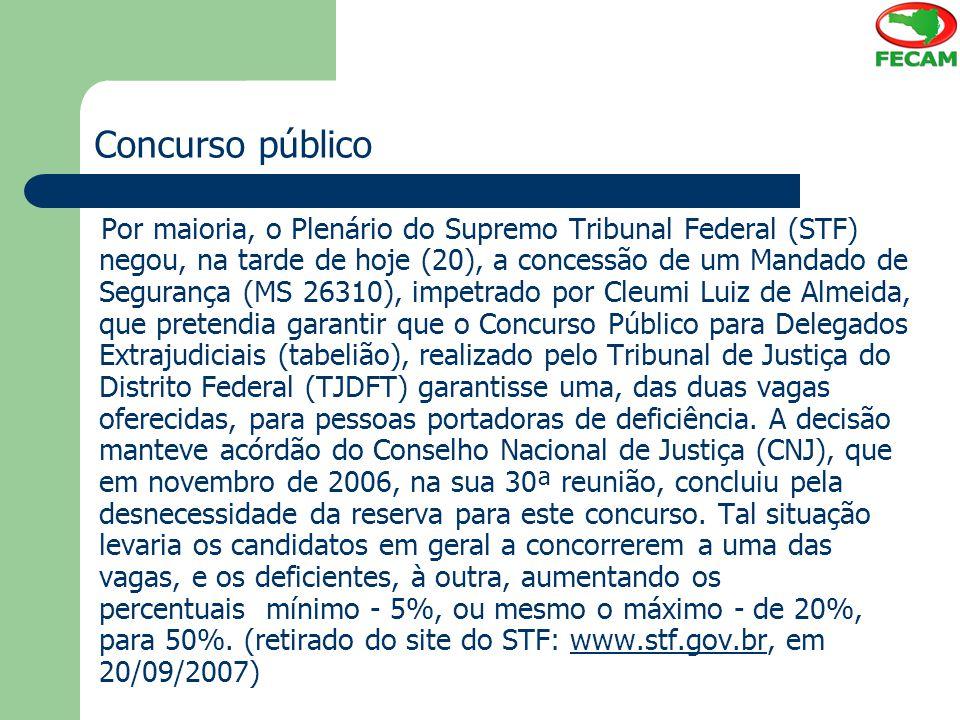 Concurso público Por maioria, o Plenário do Supremo Tribunal Federal (STF) negou, na tarde de hoje (20), a concessão de um Mandado de Segurança (MS 26