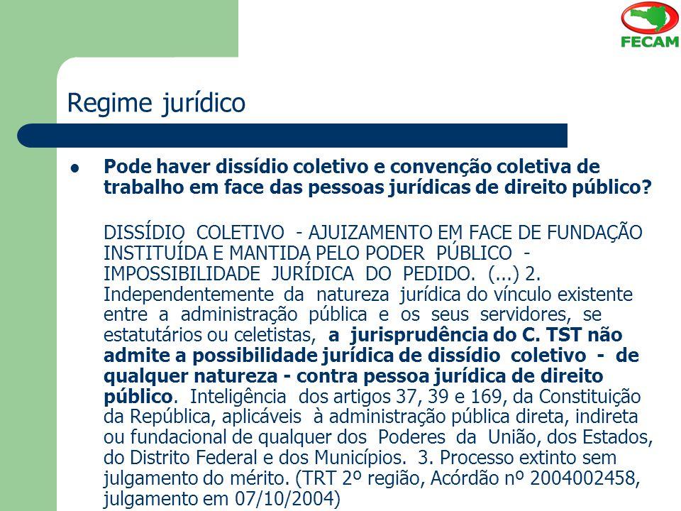 Regime jurídico Pode haver dissídio coletivo e convenção coletiva de trabalho em face das pessoas jurídicas de direito público? DISSÍDIO COLETIVO - AJ