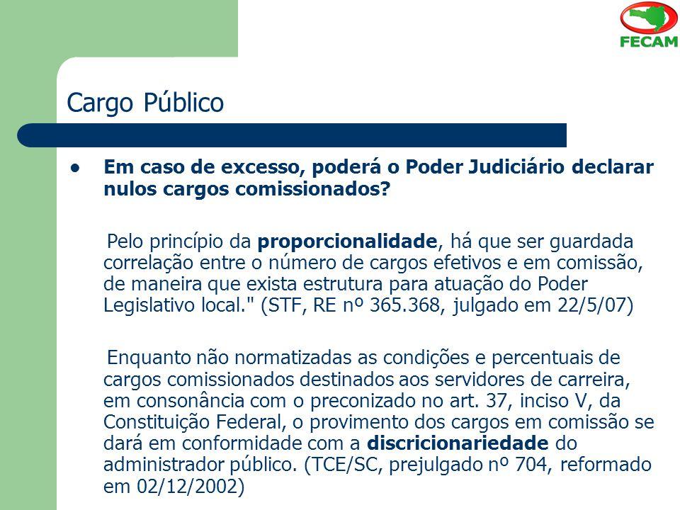 Cargo Público Em caso de excesso, poderá o Poder Judiciário declarar nulos cargos comissionados? Pelo princípio da proporcionalidade, há que ser guard
