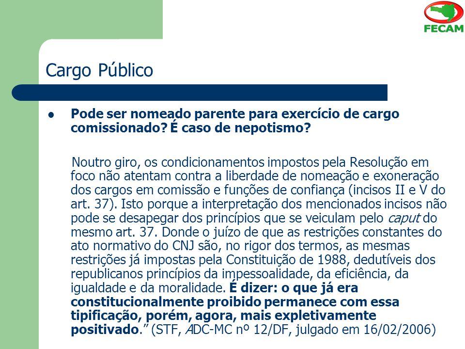 Cargo Público Pode ser nomeado parente para exercício de cargo comissionado? É caso de nepotismo? Noutro giro, os condicionamentos impostos pela Resol