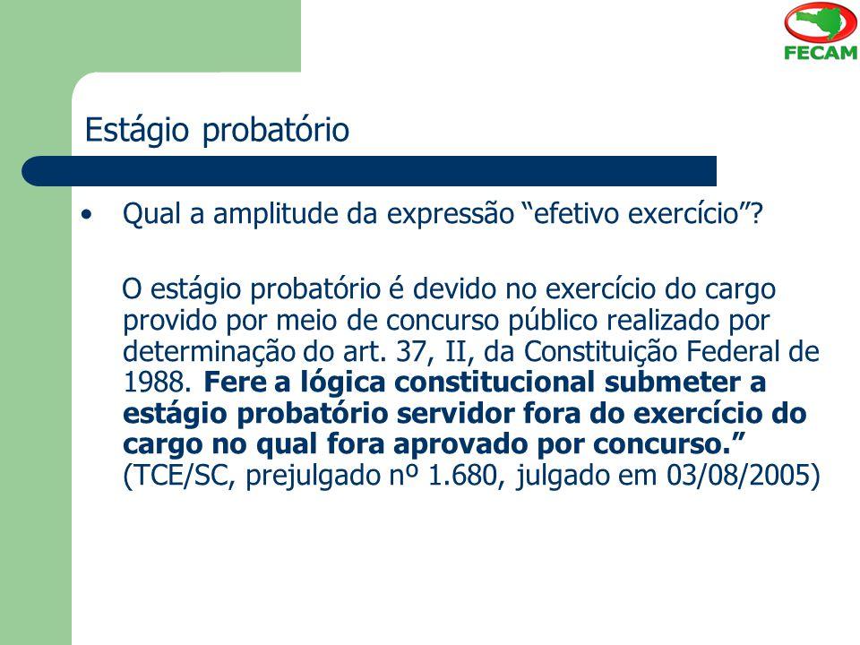 """Estágio probatório Qual a amplitude da expressão """"efetivo exercício""""? O estágio probatório é devido no exercício do cargo provido por meio de concurso"""