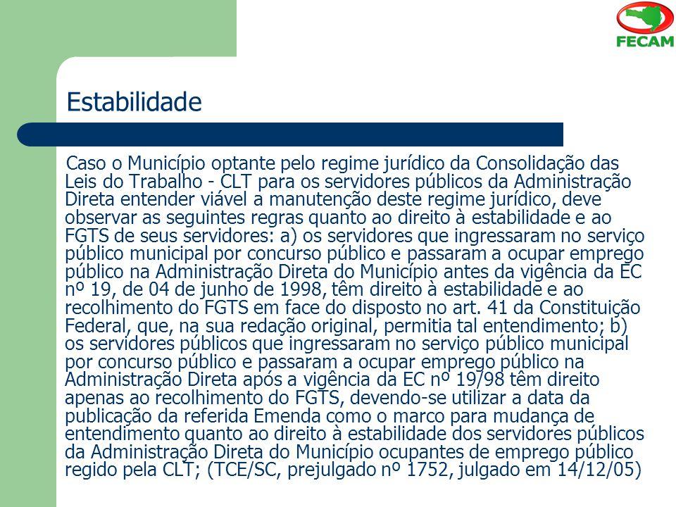 Estabilidade Caso o Município optante pelo regime jurídico da Consolidação das Leis do Trabalho - CLT para os servidores públicos da Administração Dir
