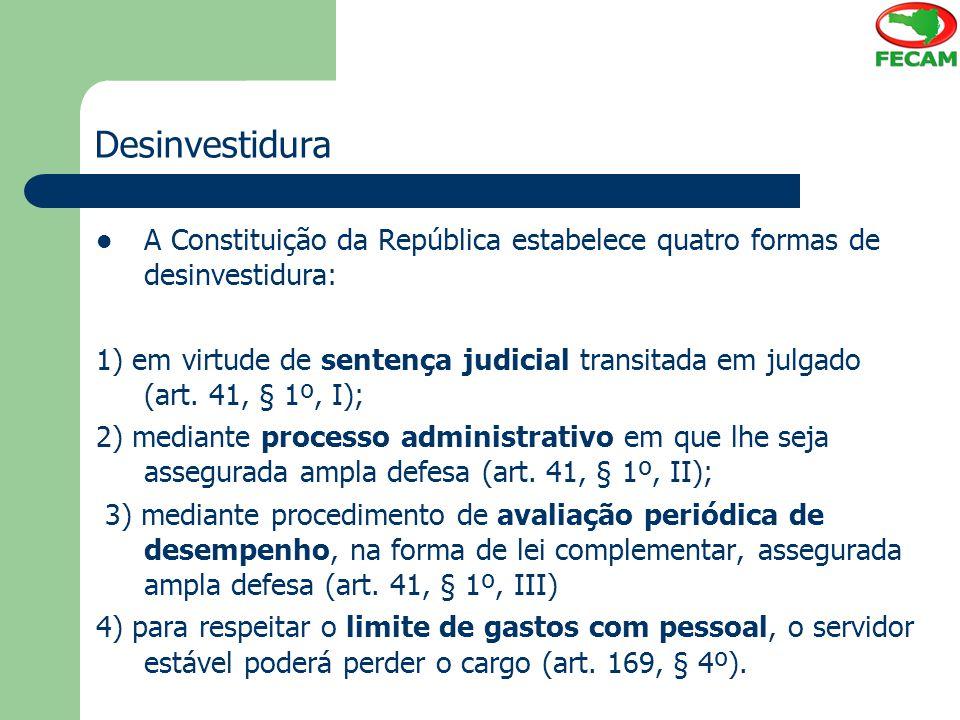 Desinvestidura A Constituição da República estabelece quatro formas de desinvestidura: 1) em virtude de sentença judicial transitada em julgado (art.