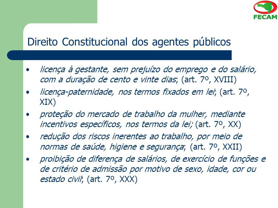 Direito Constitucional dos agentes públicos licença à gestante, sem prejuízo do emprego e do salário, com a duração de cento e vinte dias; (art. 7º, X