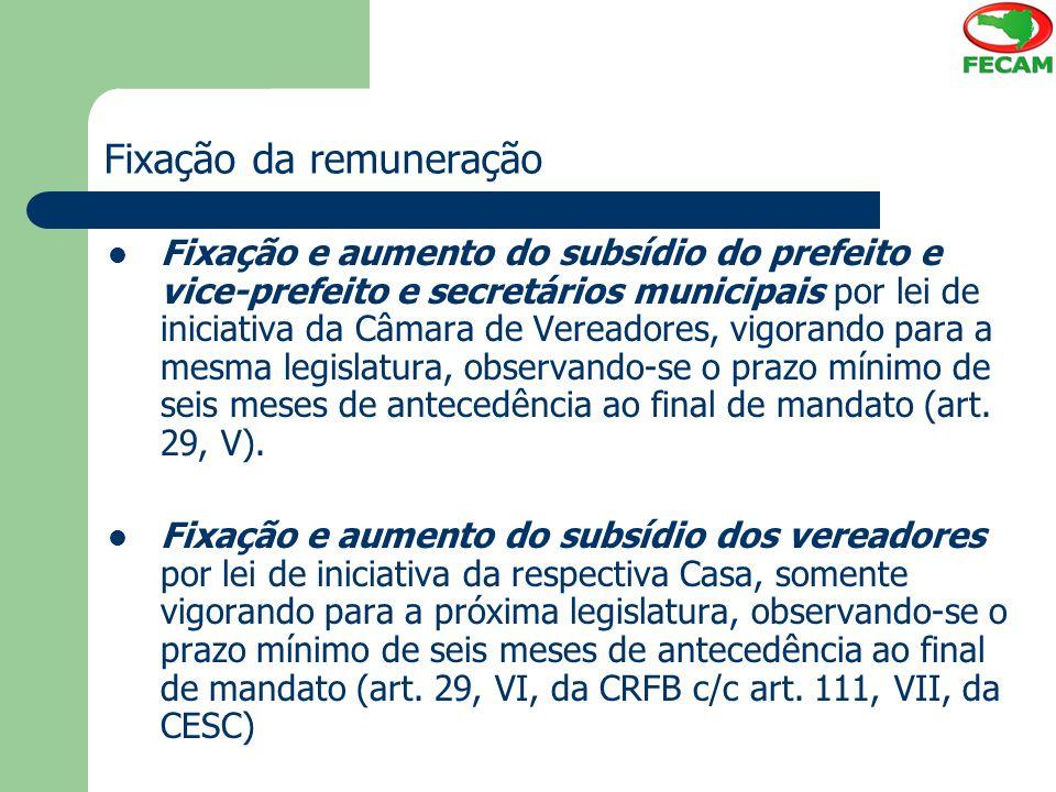 Fixação da remuneração Fixação e aumento do subsídio do prefeito e vice-prefeito e secretários municipais por lei de iniciativa da Câmara de Vereadore