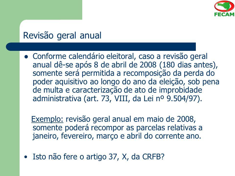 Revisão geral anual Conforme calendário eleitoral, caso a revisão geral anual dê-se após 8 de abril de 2008 (180 dias antes), somente será permitida a