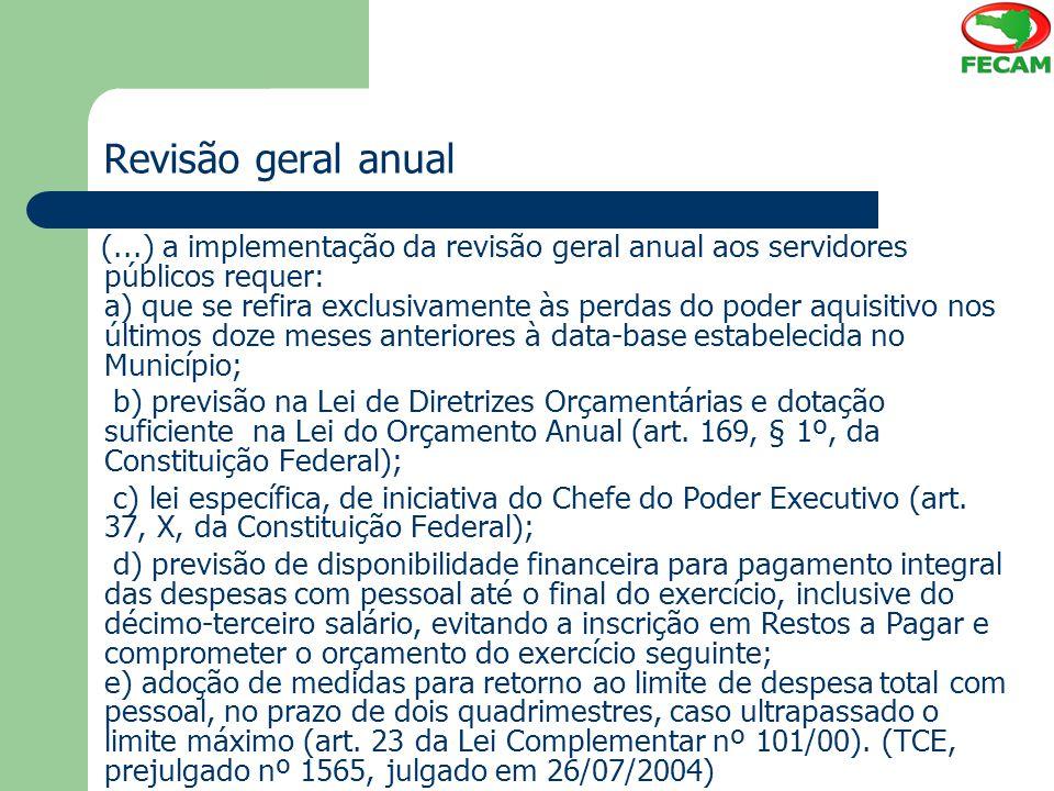 Revisão geral anual (...) a implementação da revisão geral anual aos servidores públicos requer: a) que se refira exclusivamente às perdas do poder aq