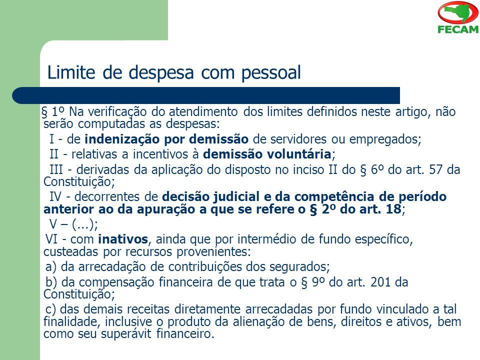 Limite de despesa com pessoal § 1º Na verificação do atendimento dos limites definidos neste artigo, não serão computadas as despesas: I - de indeniza