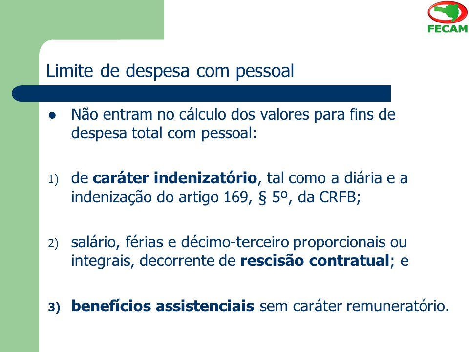 Limite de despesa com pessoal Não entram no cálculo dos valores para fins de despesa total com pessoal: 1) de caráter indenizatório, tal como a diária